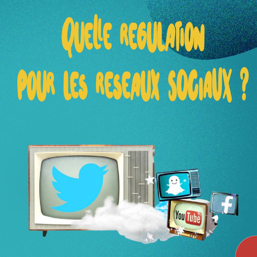 regulation des réseaux sociaux a